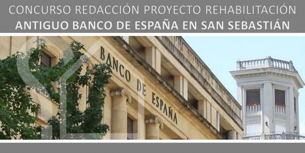 concurso proyecto rehabilitación antiguo banco de españa en san