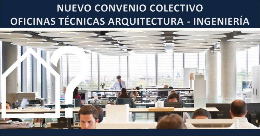 Nuevo convenio colectivo oficinas t cnicas arquitectura e for Convenio colectivo oficinas y despachos zaragoza